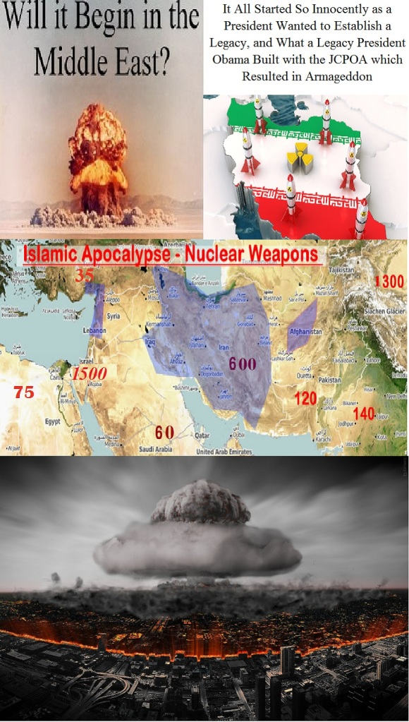 Future of the Middle East from Legacy at Any Cost to the JCPOA to Nuclear Iran Followed by Nuclear Everyone Eventually Leading to Nobody Left at All