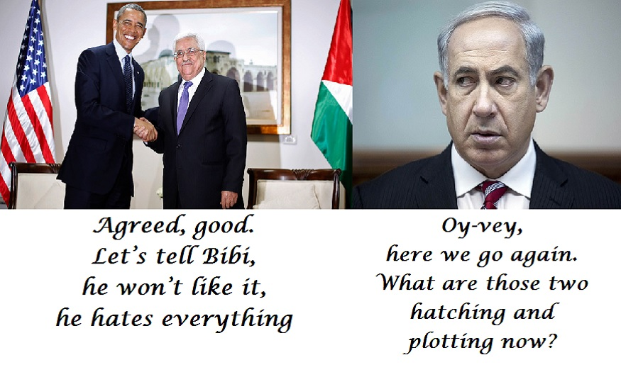 Obama and Abbas together again and plotting on what to hatch on Netanyahu who is necessarily wary